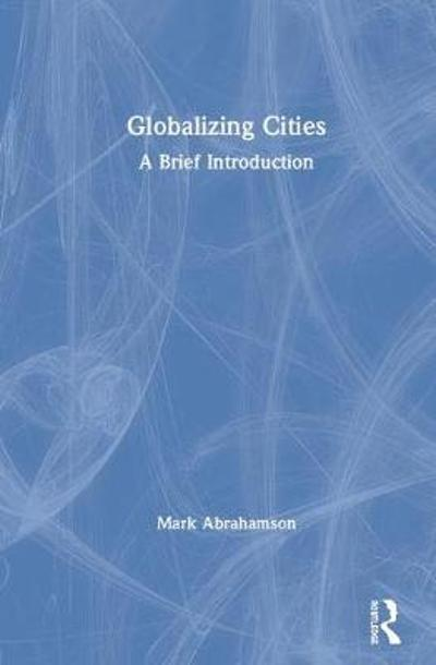 Globalizing Cities - Mark Abrahamson