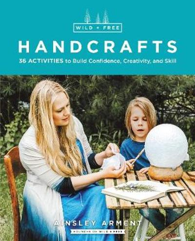 Wild and Free Handcrafts - Ainsley Arment