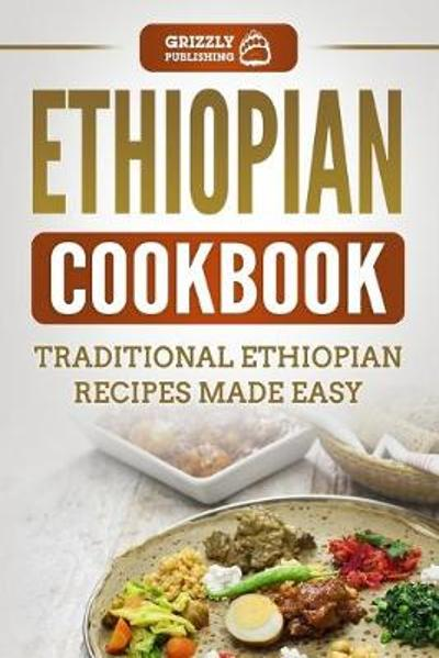 Ethiopian Cookbook - Grizzly Publishing