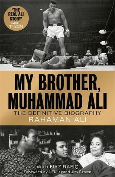My Brother, Muhammad Ali - Rahaman Ali