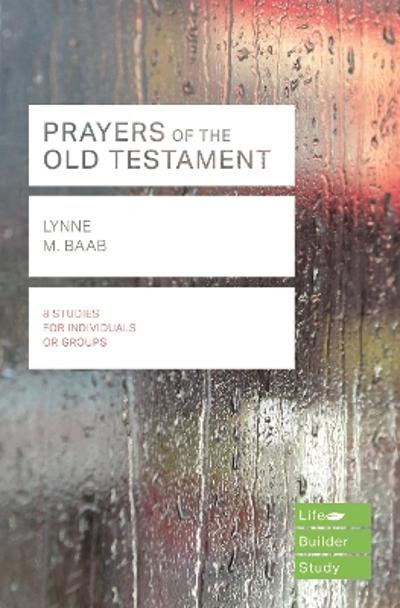 Prayers of the Old Testament (Lifebuilder Study Guides) - Lynne Baab