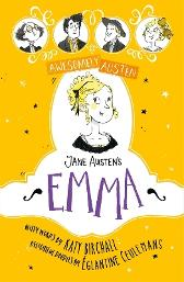 Awesomely Austen - Illustrated and Retold: Jane Austen's Emma - Katy Birchall Jane Austen Eglantine Ceulemans