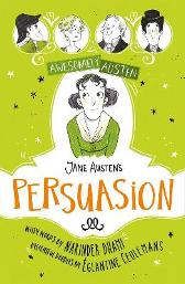 Awesomely Austen - Illustrated and Retold: Jane Austen's  Persuasion - Narinder Dhami Jane Austen Eglantine Ceulemans