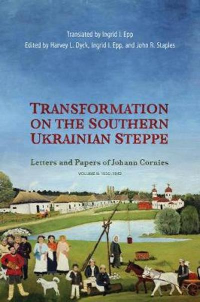 Transformation on the Southern Ukrainian Steppe - Harvey L. Dyck