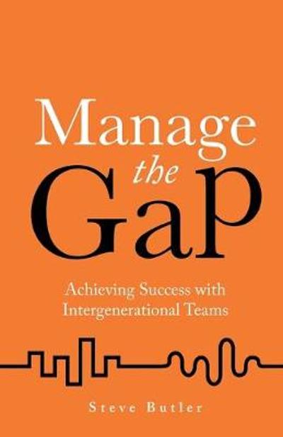 Manage the Gap - Steve Butler