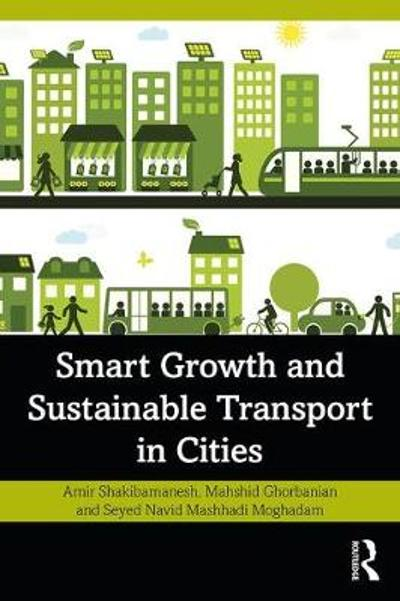 Smart Growth and Sustainable Transport in Cities - Amir Shakibamanesh