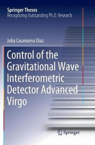 Control of the Gravitational Wave Interferometric Detector Advanced Virgo - Julia Casanueva Diaz