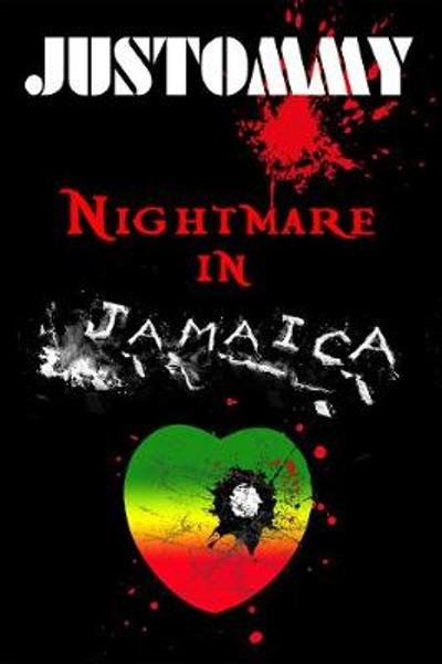 Nightmare in Jamaica - Tommy Kennedy IV