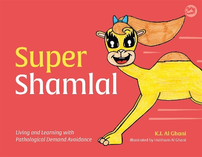 Super Shamlal - Living and Learning with Pathological Demand Avoidance - Kay Al-Ghani