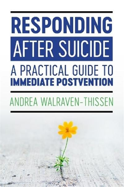 Responding After Suicide - Andrea Walraven-Thissen