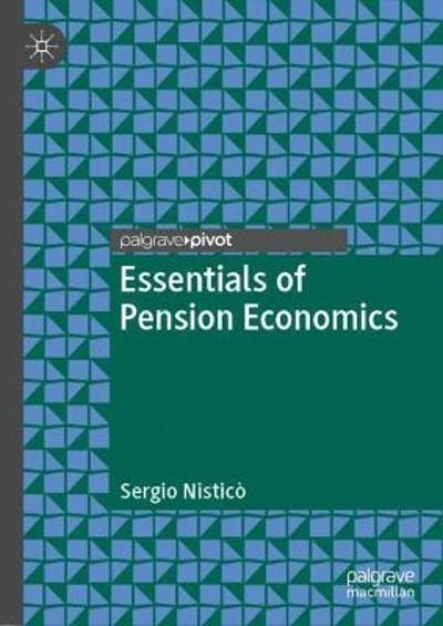 Essentials of Pension Economics - Sergio Nistico