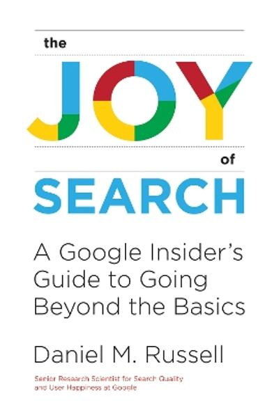 The Joy of Search - Daniel M. Russell