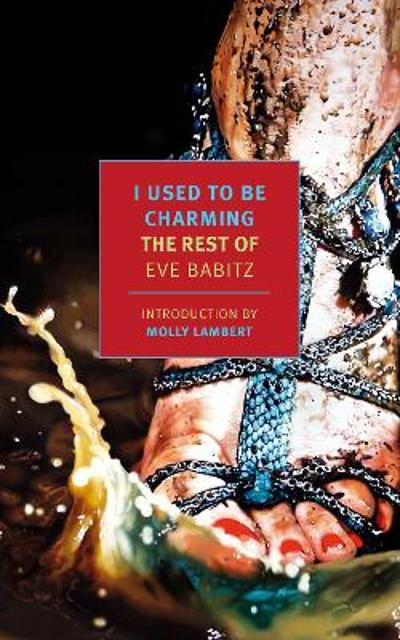 I Used to Be Charming - Eve Babitz