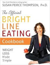 The Official Bright Line Eating Cookbook - Susan Peirce Thompson