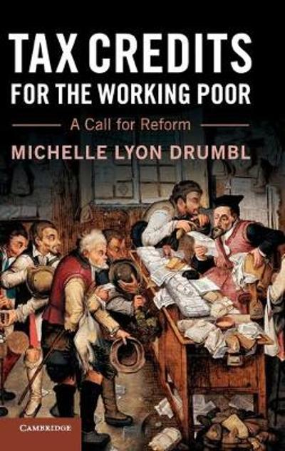 Tax Credits for the Working Poor - Michelle Lyon Drumbl