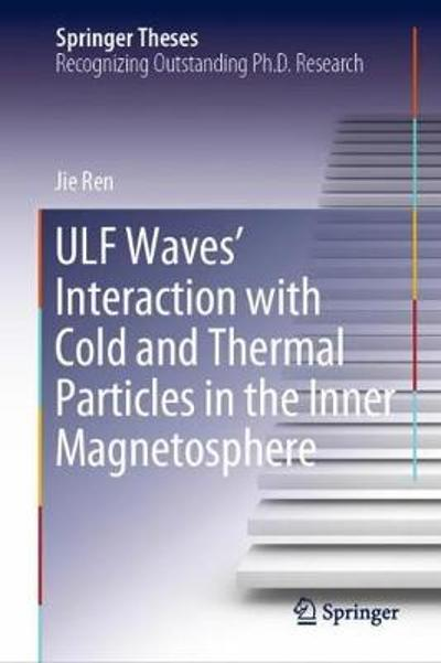 ULF Waves' Interaction with Cold and Thermal Particles in the Inner Magnetosphere - Jie Ren