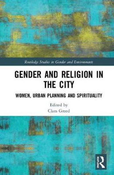 Gender and Religion in the City - Clara Greed
