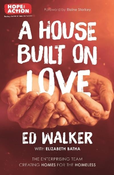 A House Built on Love: The enterprising team creating homes for the homeless -