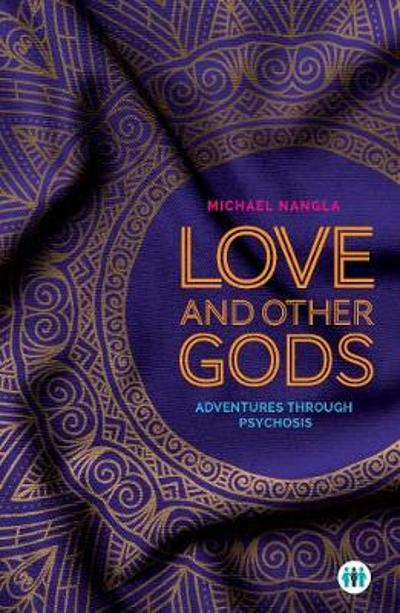 Love and Other Gods - Michael Nangla