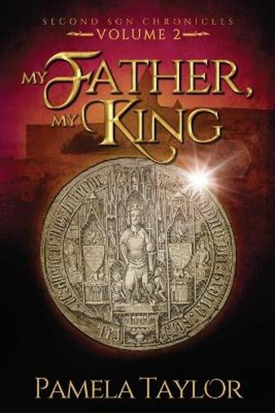 My Father, My King - Pamela Taylor