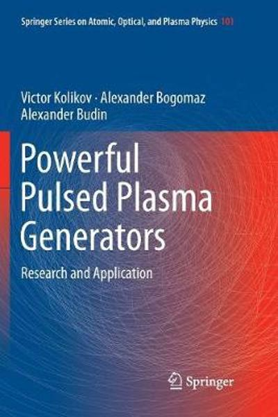Powerful Pulsed Plasma Generators - Victor Kolikov