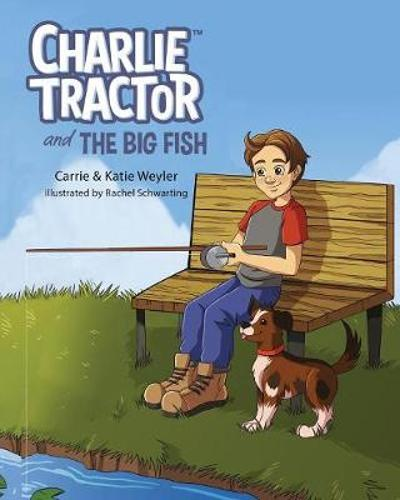 Charlie Tractor and The Big Fish - Carrie Weyler