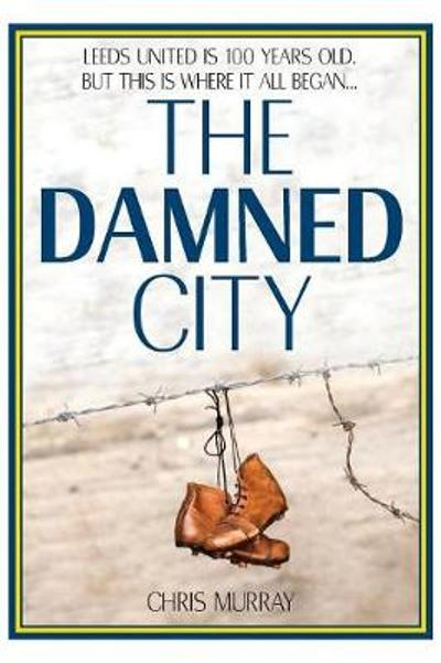The Damned City - Chris Murray
