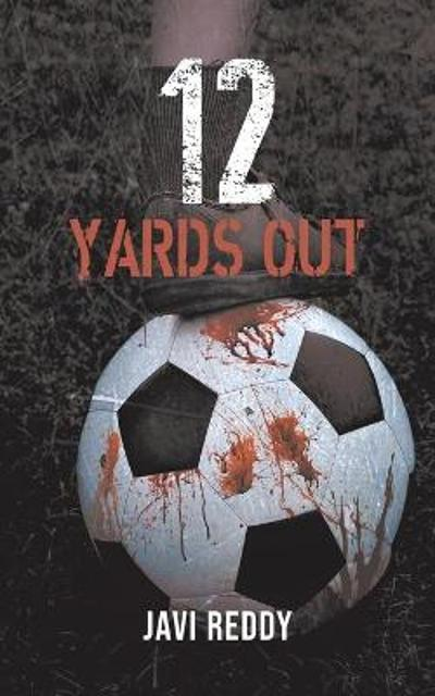 12 Yards Out - Javi Reddy