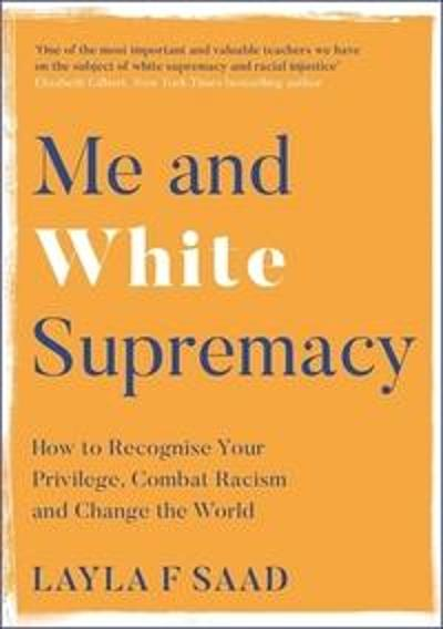 Me and white supremacy - Layla F. Saad