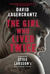 The girl who lived twice - David Lagercrantz George Goulding