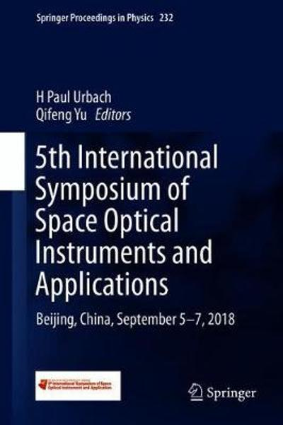 5th International Symposium of Space Optical Instruments and Applications - H. Paul Urbach