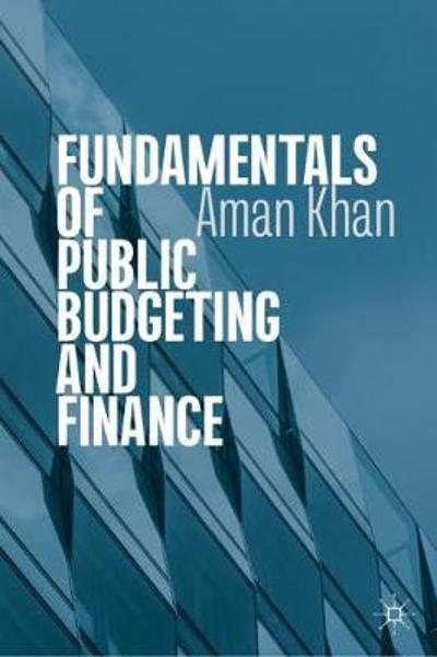 Fundamentals of Public Budgeting and Finance - Aman Khan