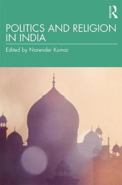 Politics and Religion in India - Narender Kumar