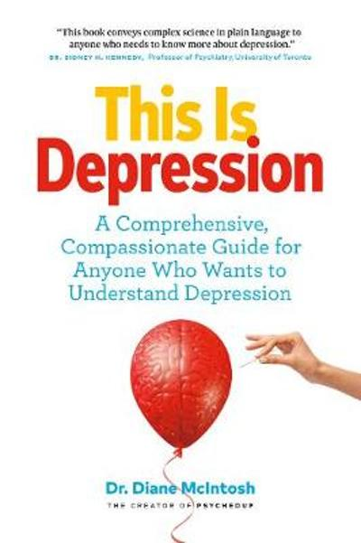 This Is Depression - Dr. Diane McIntosh