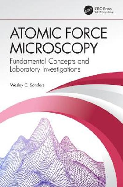 Atomic Force Microscopy - Wesley C. Sanders