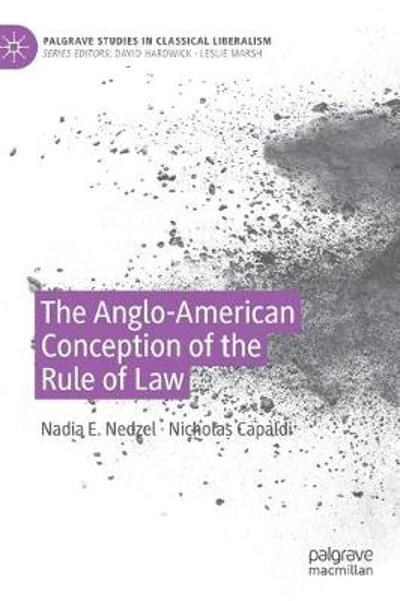 The Anglo-American Conception of the Rule of Law - Nadia E. Nedzel