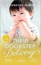 A Forever Family: Their Doorstep Delivery - Brenda Harlen Liz Fielding Amy Ruttan
