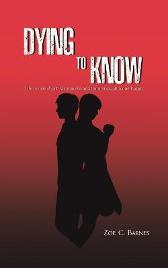Dying To Know - Zoe C. Barnes