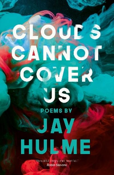 Clouds Cannot Cover Us - Jay Hulme