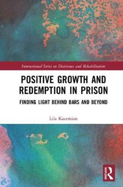 Positive Growth and Redemption in Prison - Lila Kazemian
