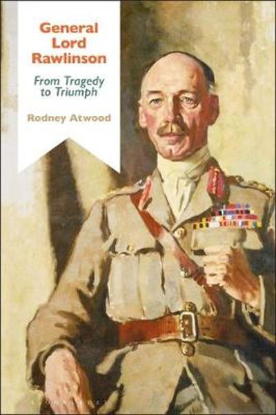 General Lord Rawlinson - Dr Rodney Atwood