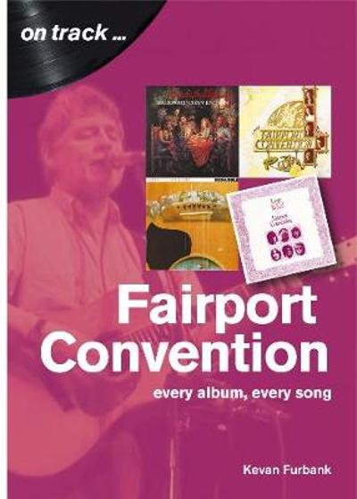 Fairport Convention On Track - Kevan Furbank