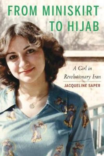 From Miniskirt to Hijab - Jacqueline Saper