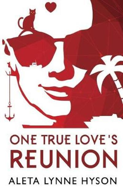One True Love's Reunion - Aleta Lynne Hyson