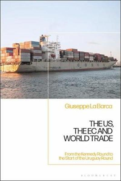 The US, the EC and World Trade - Giuseppe  La Barca