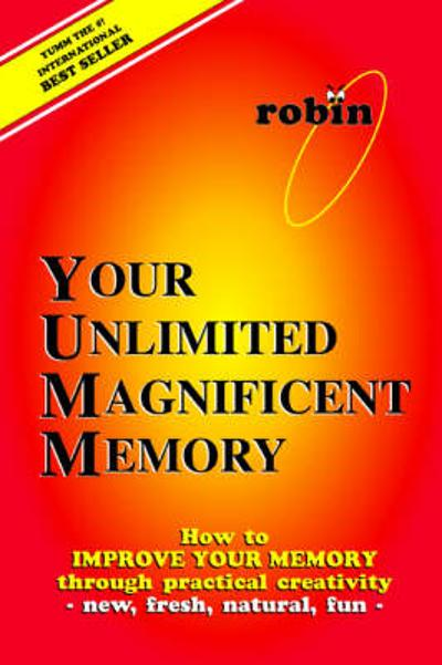Your Unlimited Magnificent Memory - Robin J Constance