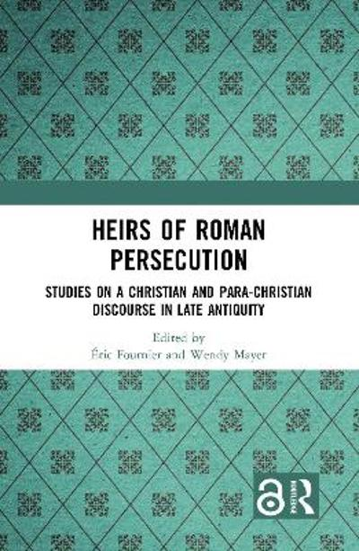 Heirs of Roman Persecution - Eric Fournier
