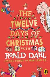 Roald Dahl's The Twelve Days of Christmas - Roald Dahl Quentin Blake