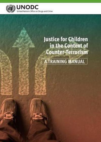 Justice for Children in the Context of Counter-Terrorism - United Nations Publications