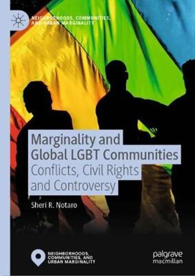 Marginality and Global LGBT Communities - Sheri R. Notaro
